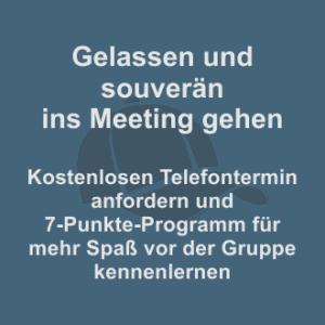 Gelassen und souverän ins Meeting gehen! Kostenlosen Telefontermin anfordern.